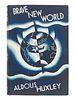 HUXLEY, Aldous (1894-1963). Brave New World. London: Chatto & Windus, 1932.