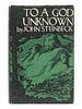 STEINBECK, John (1902-1968). To A God Unknown. New York: Robert Ballou, 1933.