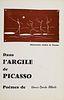 Alberti, Henri-Dante Dans l'Argile de Picasso. Poèmes. Mit dem Porträt des Autors und einem zweifarbigen Linolschnitt von Picasso auf Vorderumschlag.