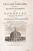 The English Euclide, Being the First Six Elements of Geometry. Oxford: The Theater, 1705. Ex Libris de William Beauchamp Proctor.
