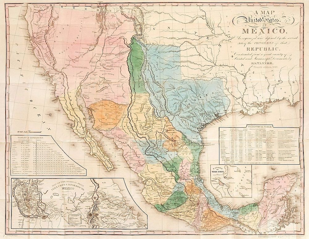 Tanner, Henry Schenck. A Map of the United States of Mexico. Fourth  edition, 1847. Coloured map, 56.5 x 72 cm.