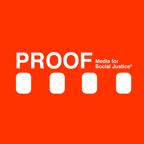 PROOF: Media for Social Justice