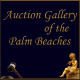 Auction Gallery of the Palm Beaches